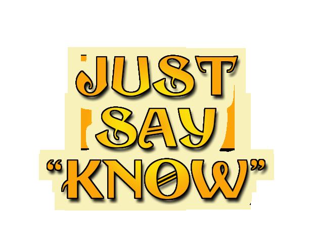 JustSayKnow-2 copy
